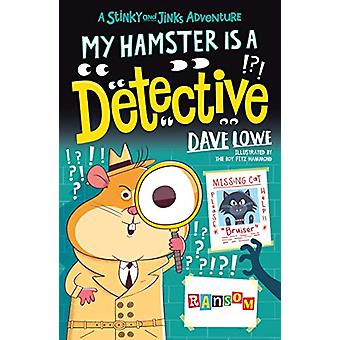 My Hamster is a Detective by Dave Lowe - 9781848127876 Book