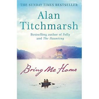 Bring Me Home by Alan Titchmarsh - 9780340936931 Book
