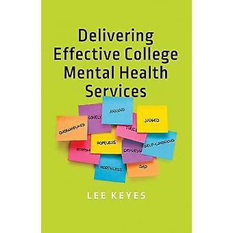 Delivering Effective College Mental Health Services by Lee Keyes - 97