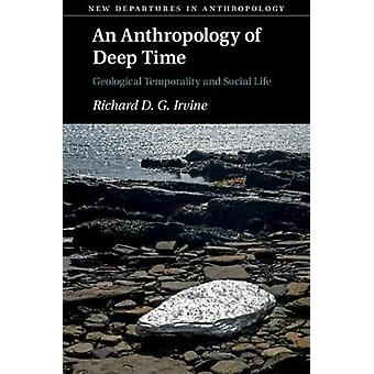 An Anthropology of Deep Time - Geological Temporality and Social Life
