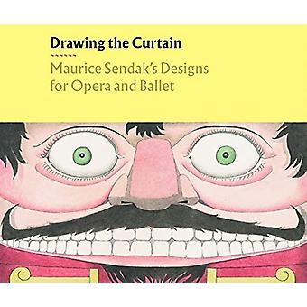 Drawing the Curtain - Maurice Sendak's Designs for Opera and Ballet -
