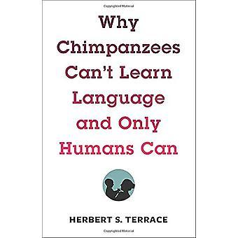 Por qué los chimpancés pueden't Aprender el idioma y sólo los humanos pueden por Herbert S