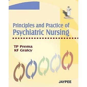 Principles and Practice of Psychiatric Nursing by K. F. Graicy - 9788