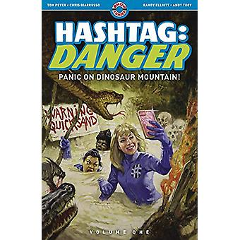 Hashtag - Danger - Volume One - Panic on Dinosaur Mountain! by Tom Peyer