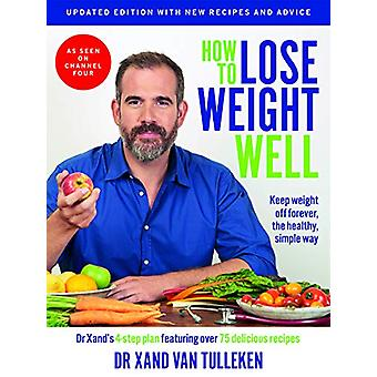 How to Lose Weight Well (Updated Edition) - Keep weight off forever -