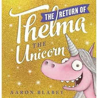 The Return of Thelma the Unicorn by Aaron Blabey - 9780702302220 Book