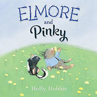 Elmore and Pinky by Holly Hobbie - 9781524770815 Book