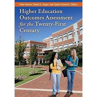 Higher Education Outcomes Assessment for the Twenty-First Century by