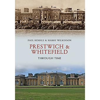 Prestwich  Whitefield Through Time by Paul Hindle