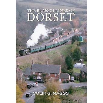 The Branch Lines of Dorset by Maggs & Colin