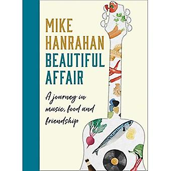 Beautiful Affair: A Journey� in Music, Food and Friendship