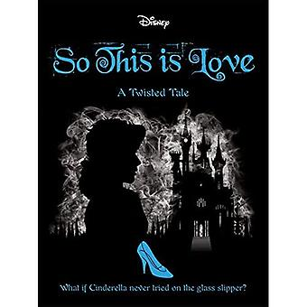 Disney Princess Cinderella: So, This Is Love (Twisted Tales)