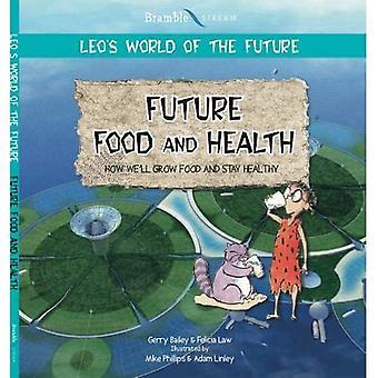 Future Food and Health (Leo's World of the Future)