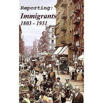 Reporting - Immigrants by Thomas Streissguth - 9780990713777 Book