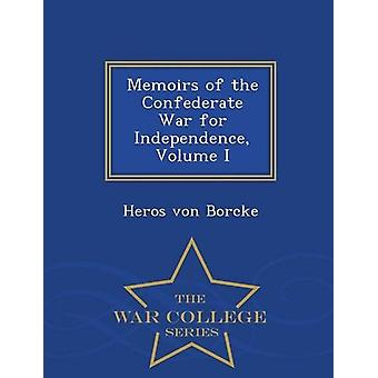 Memoirs of the Confederate War for Independence - Volume I - War Coll