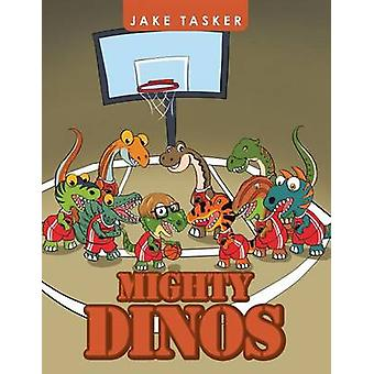 Mighty Dinos by Jake Tasker - 9781490750019 Book