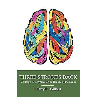 Three Strokes Back by Harry C Gilbert - 9781631320231 Book