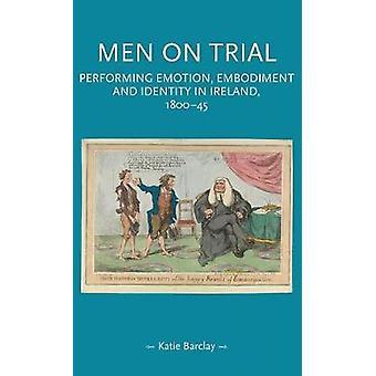Homens em julgamento Realizando personificação e identidade em emoção na Irlanda 180045 gênero na história
