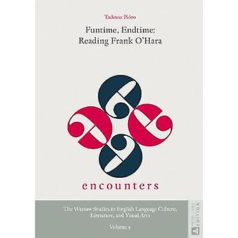 Funtime Endtime Reading Frank O'Hara 5 Encounters the Warsaw Studies in English Language Culture Literature and Visual Arts