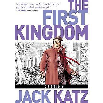 The First Kingdom Vol. 6 Destiny by Jack Katz