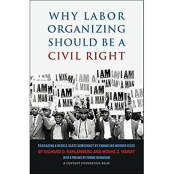 Labor Organizing as a Civil Right by Thomas Geoghegan