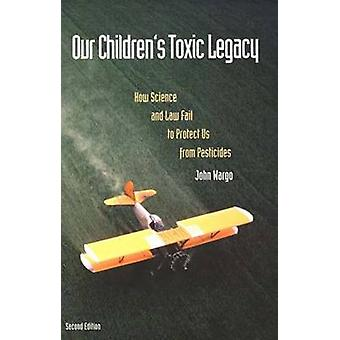 Our Childrens Toxic Legacy by John Wargo