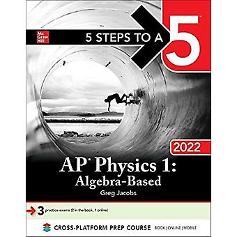 5 Steps to a 5 AP Physics 1 AlgebraBased 2022 by Greg Jacobs
