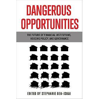 Dangerous Opportunities
