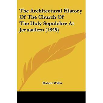 Jerusalemin pyhän hautausmaan kirkon arkkitehtoninen historia (1849)