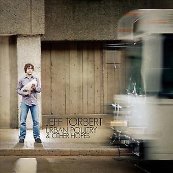 Jeff Torbert - Urban siipikarjan & muut toivoo [CD] USA tuonti