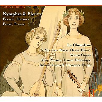 Nymphes & Fleurs - Nymphes & Fleurs: Franck, Delibes, Faur , Piern [CD] USA import