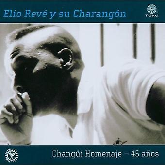 Elio Reve - Changui Homenaje 45 Anos [CD] USA import