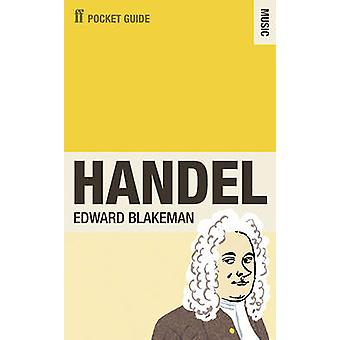 The Faber Pocket Guide to Handel (Main) by Edward Blakeman - 97805712