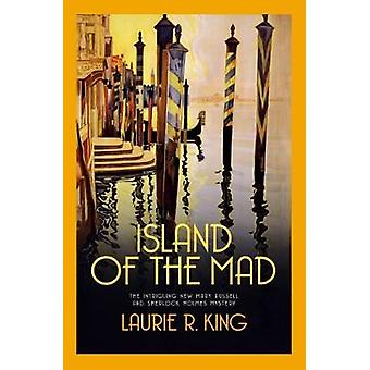Island of the Mad by Laurie R. King - 9780749022648 Book