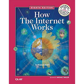 How the Internet Works (8th Revised edition) by Preston Gralla - 9780