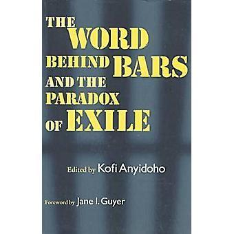 A palavra atrás das grades e o paradoxo do exílio por Kofi Anyidoho - 9780