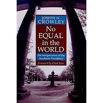Geen gelijke in de wereld - een interpretatie van de academische voorzitterschap b