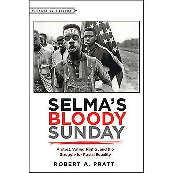 Selmas Bloody Sunday - Protest - Stimmrecht- und der Kampf um die