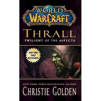 World of Warcraft - Thrall - Twilight aspekty Christie Golden