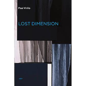 Lost Dimension (New edition) by Paul Virilio - Jean-Louis Violeau - D