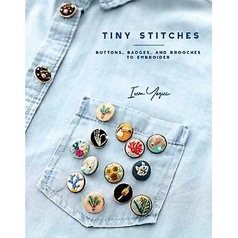 Tiny Stitches - Buttons - Badges and Brooches to Embroider by Tiny Sti