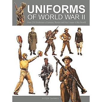 Uniforms of World War II - Over 250 Uniforms of Armies - Navies and Ai