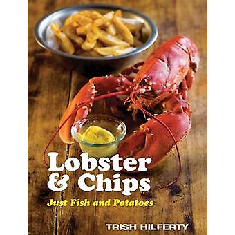 Lobster and Chips by Trish Hilferty - 9781904573289 Book