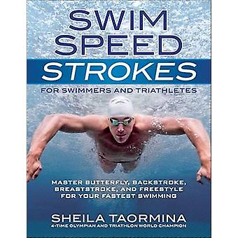 Swim Speed Strokes - Master Butterfly - Backstroke - Breaststroke - an