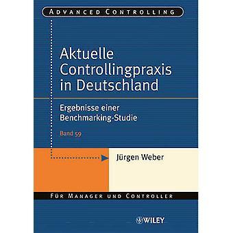 Aktuelle Controllingpraxis in Deutschland - Ergebnisse Einer Benchmark