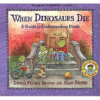 Wenn Dinosaurier sterben - ein Leitfaden zum Verständnis Tod durch Laurene Krasny