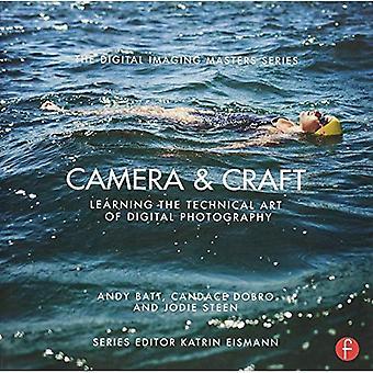 Camera & Craft: Leren van de technische kunst van digitale fotografie: (de digitale beeldvorming Masters Series)