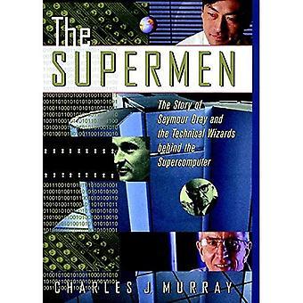 Supermiehiin: Tarina Seymour Cray ja tekninen velhot takana supertietokone