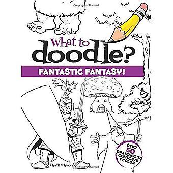 Vad Doodle? Fantastisk fantasi!