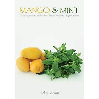 Mango; Mynta: Arabiska, indiska och nordafrikanska inspirerade veganska rätter